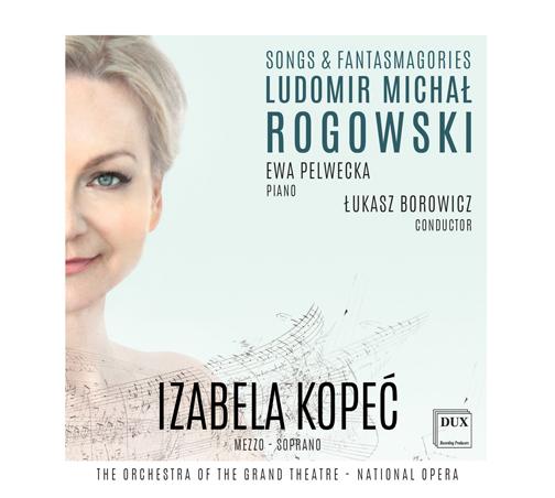 "Nowy album ""Songs & Fantasmagories"" L.M. Rogowski – Izabela Kopeć"