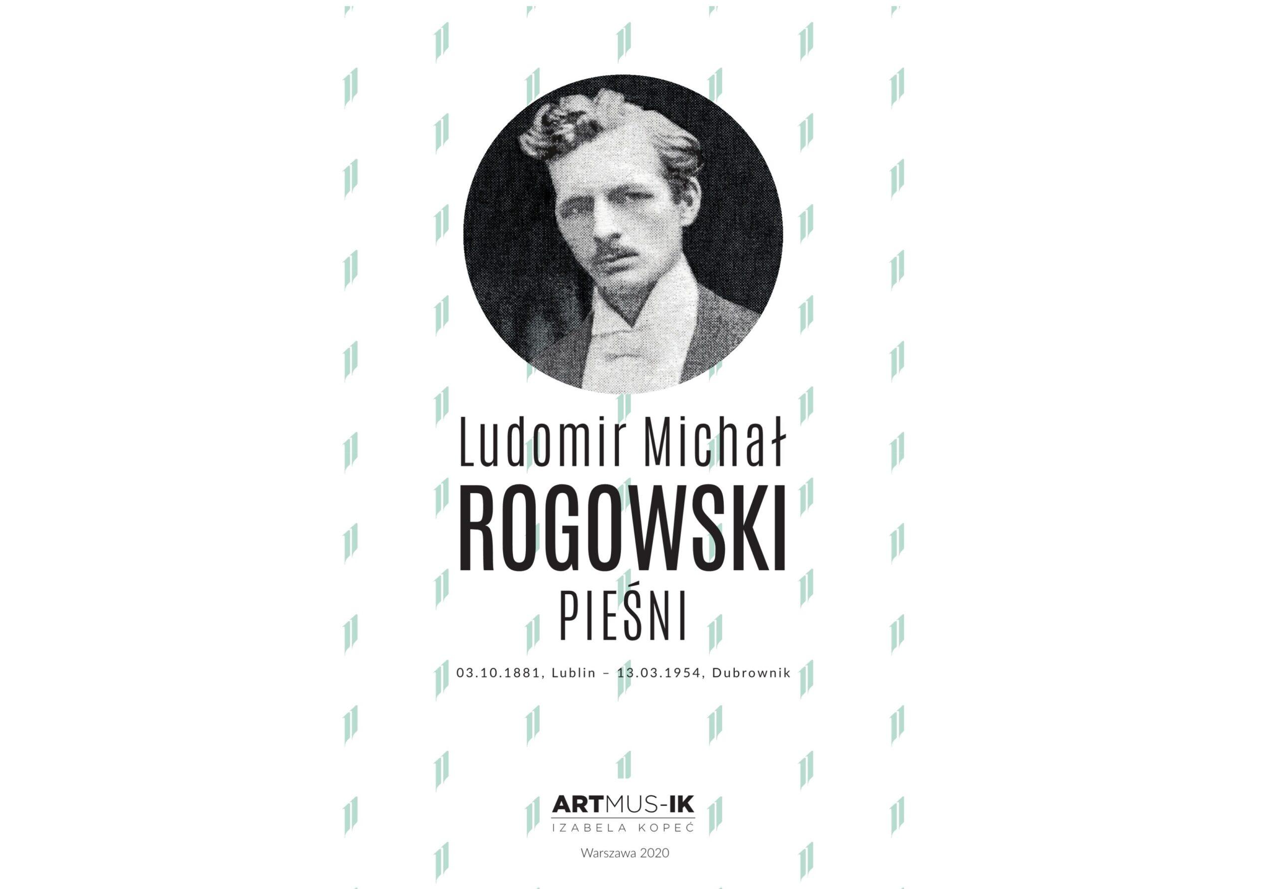 Ludomir Michał Rogowski – pieśni, nuty – publikacja