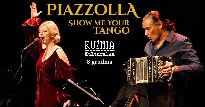 "Koncert  – ""Piazzolla. Show me your tango"" – Kuźnia Kulturalna"